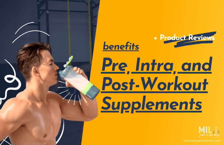 Best Pre, Intra, Post-Workout Supplements