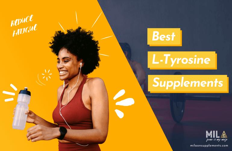 Best L-Tyrosine Supplements