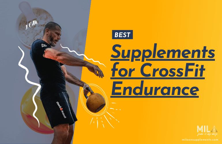 Best Supplements for Crossfit endurance