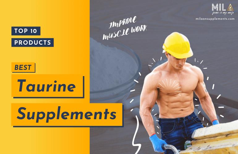 Best Taurine Supplements