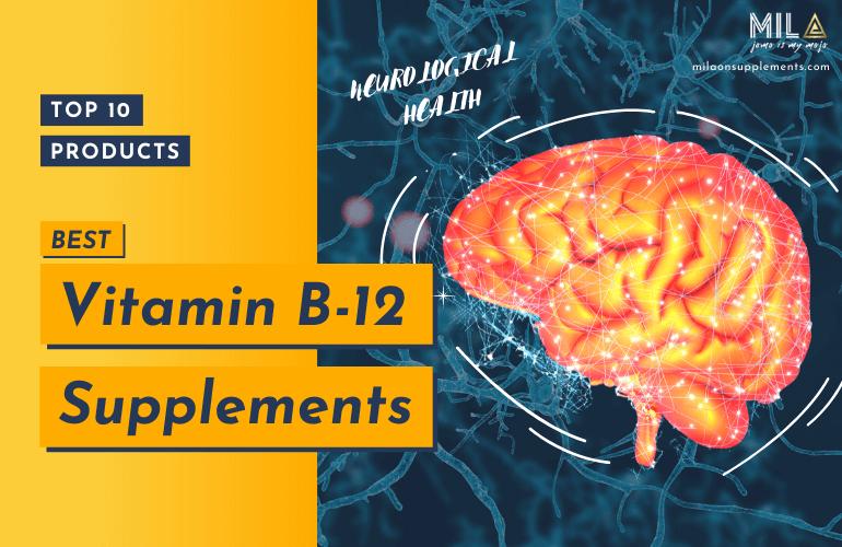 Best Vitamin B-12 Supplements
