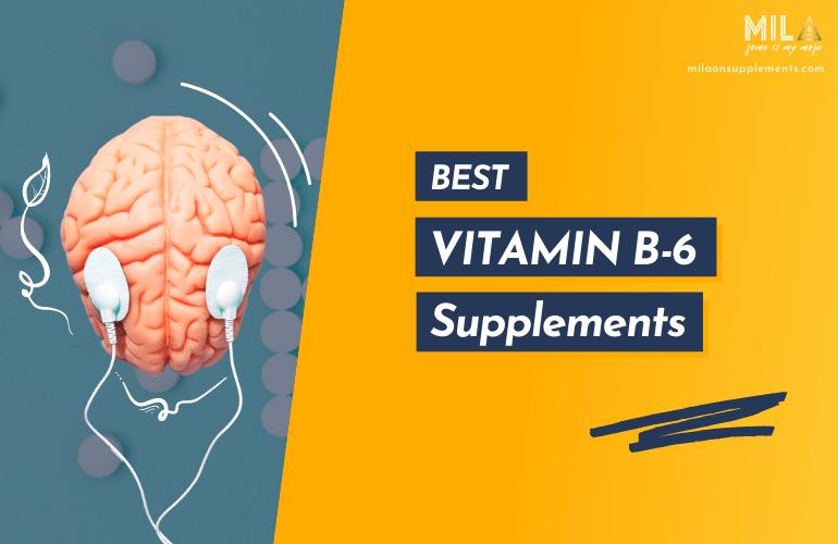 Best Vitamin B6 Supplements