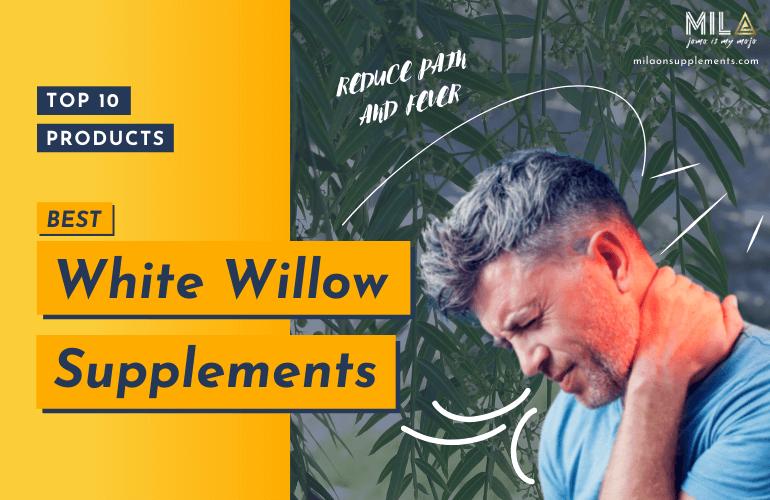 Best White Willow Supplements