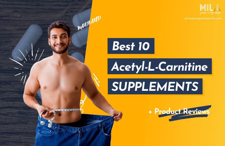 Best Acetyl-L-Carnitine Supplements