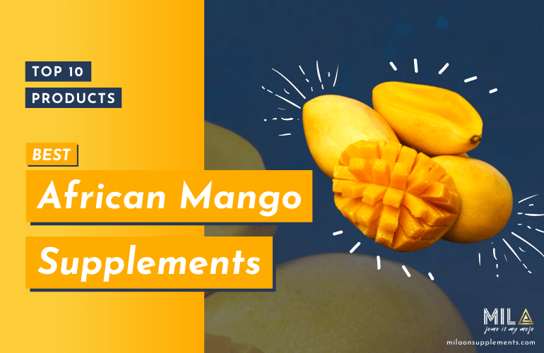 Best African Mango Supplements