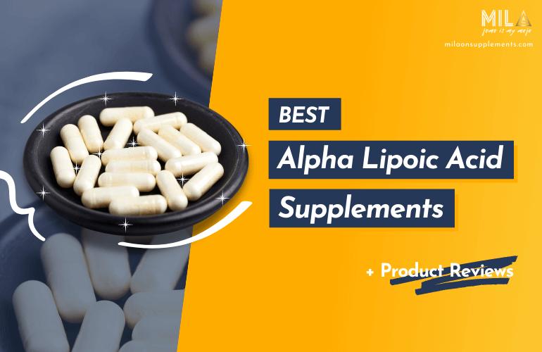 Best Alpha Lipoic Acid Supplements