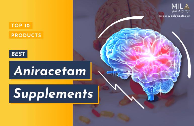 Best Aniracetam Supplements