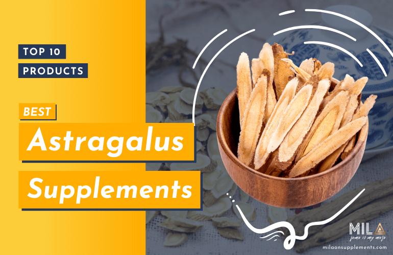 Best Astragalus Supplements