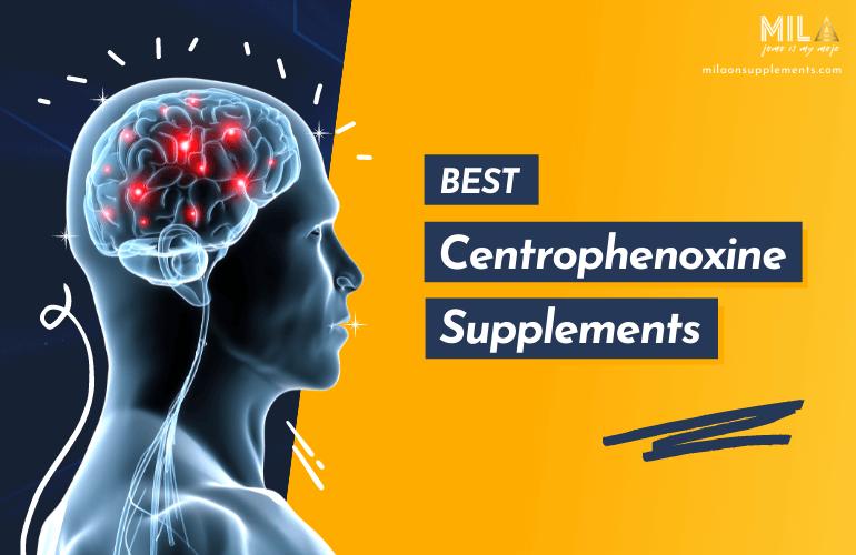 Best Centrophenoxine Supplements