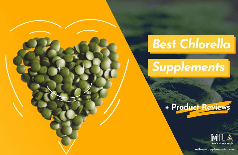 Best Chlorella Supplements
