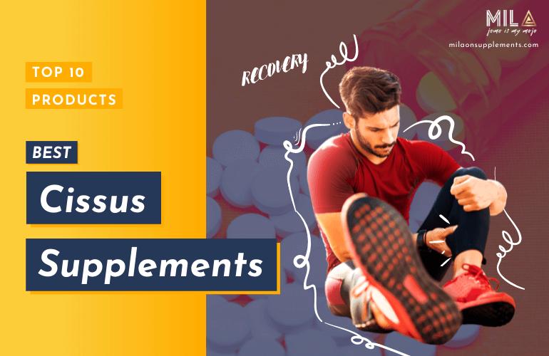 Best Cissus Supplements