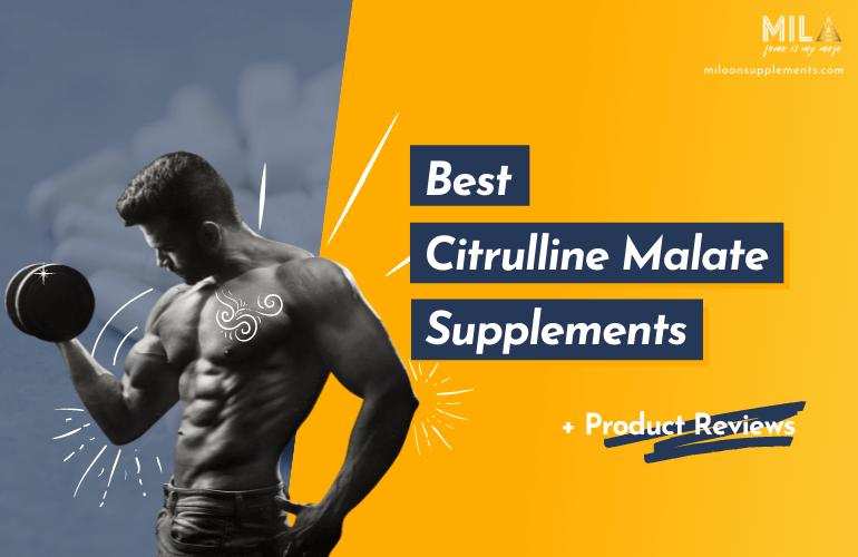 Best Citrulline Malate Supplements