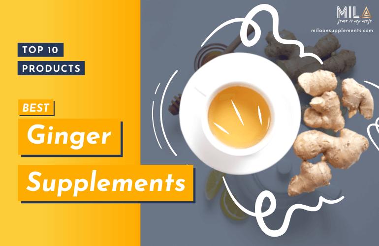 Best Ginger Supplements