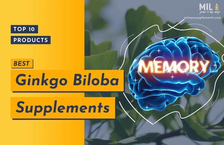 Best Ginkgo Biloba Supplements