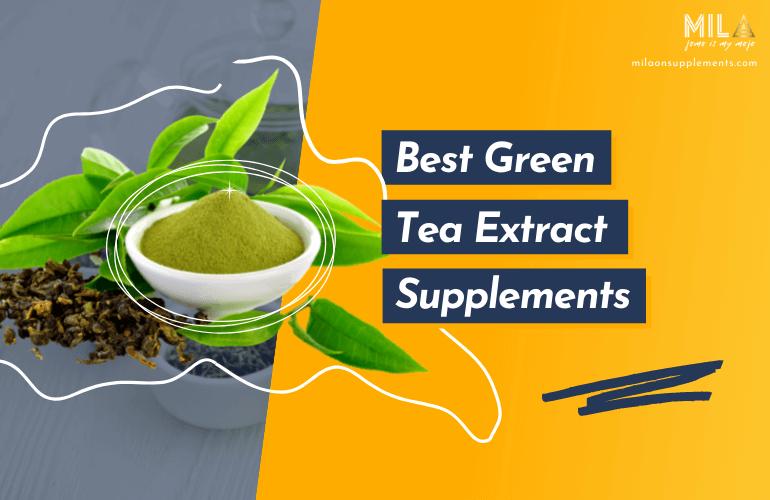 Best Green Tea Extract Supplements