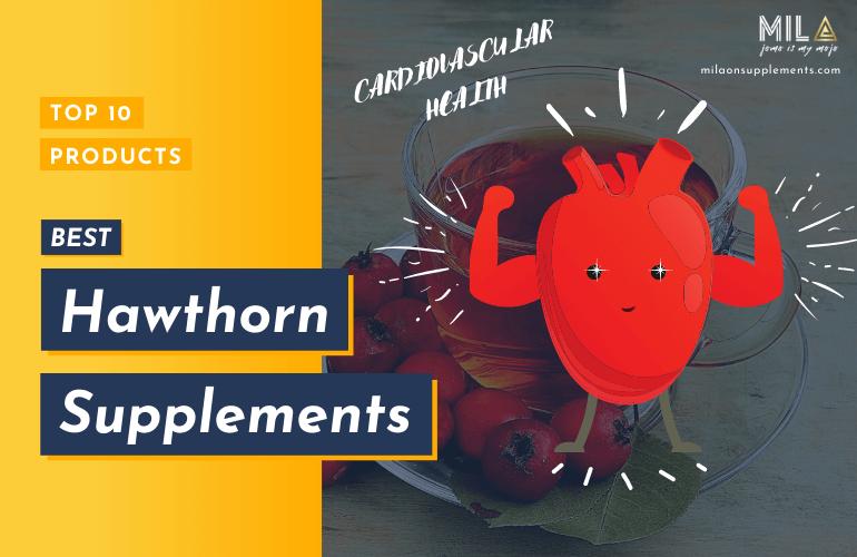 Best Hawthorn Supplements