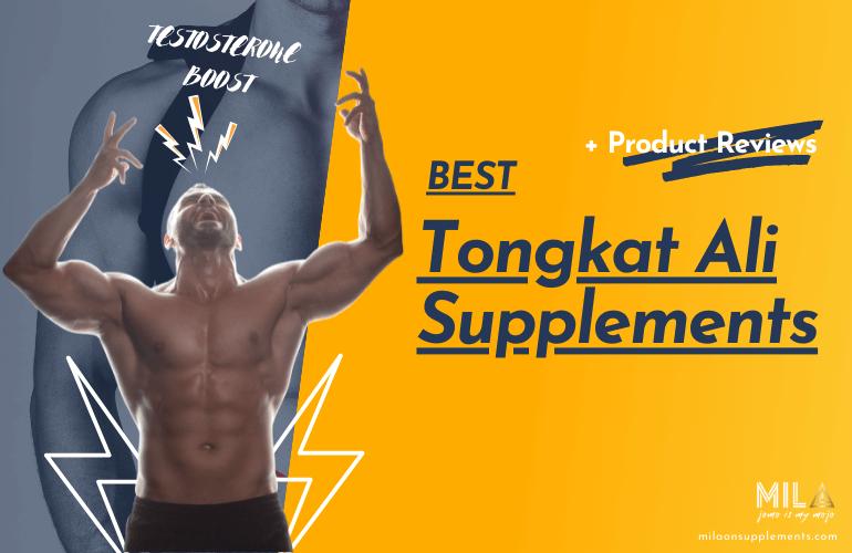 Best Tongkat Ali Supplements