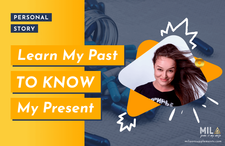 Learn My Past to Know My Present Milaonsupplements