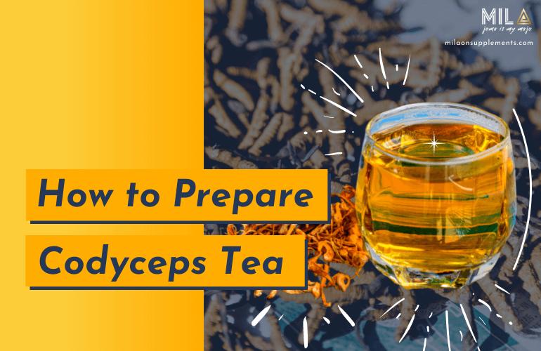 Cordyceps Mushroom Tea Recipes